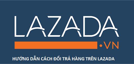 cach-doi-tra-hang-tren-lazada-2